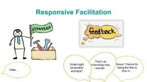 Responsive Facilitation