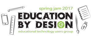 Education by Design Spring Jam 2017